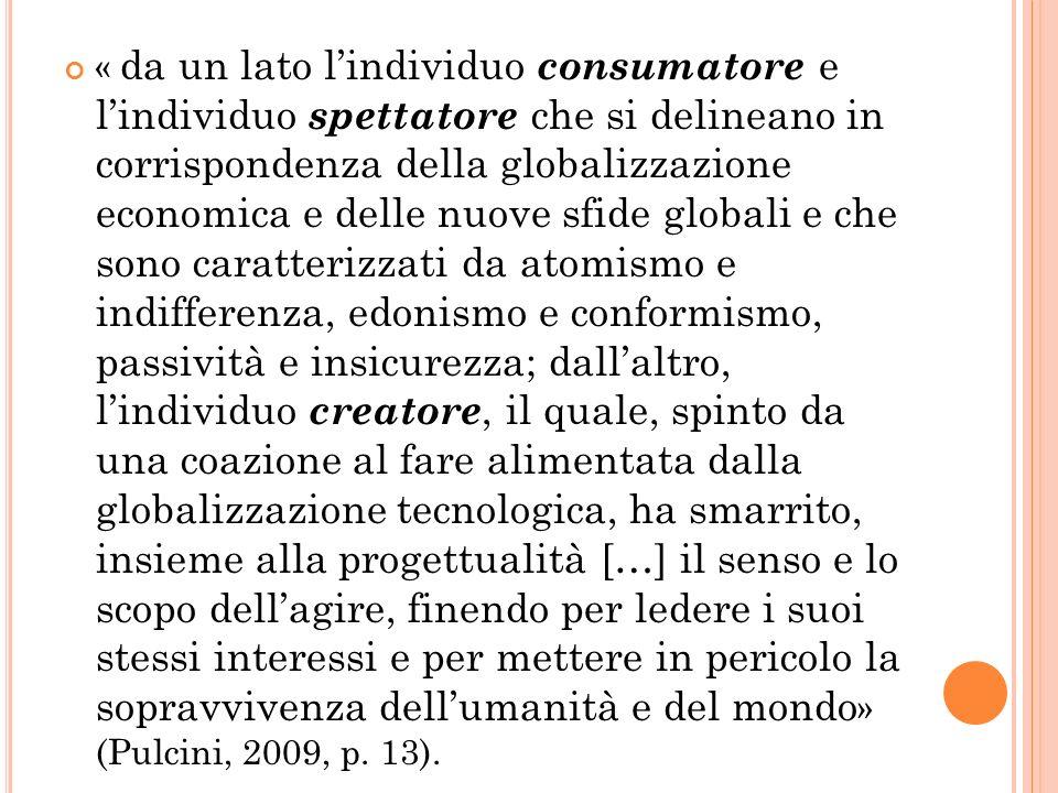 « da un lato lindividuo consumatore e lindividuo spettatore che si delineano in corrispondenza della globalizzazione economica e delle nuove sfide glo
