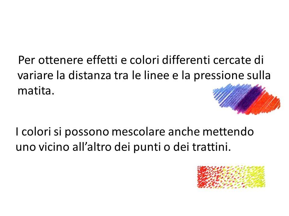 Per ottenere effetti e colori differenti cercate di variare la distanza tra le linee e la pressione sulla matita. I colori si possono mescolare anche