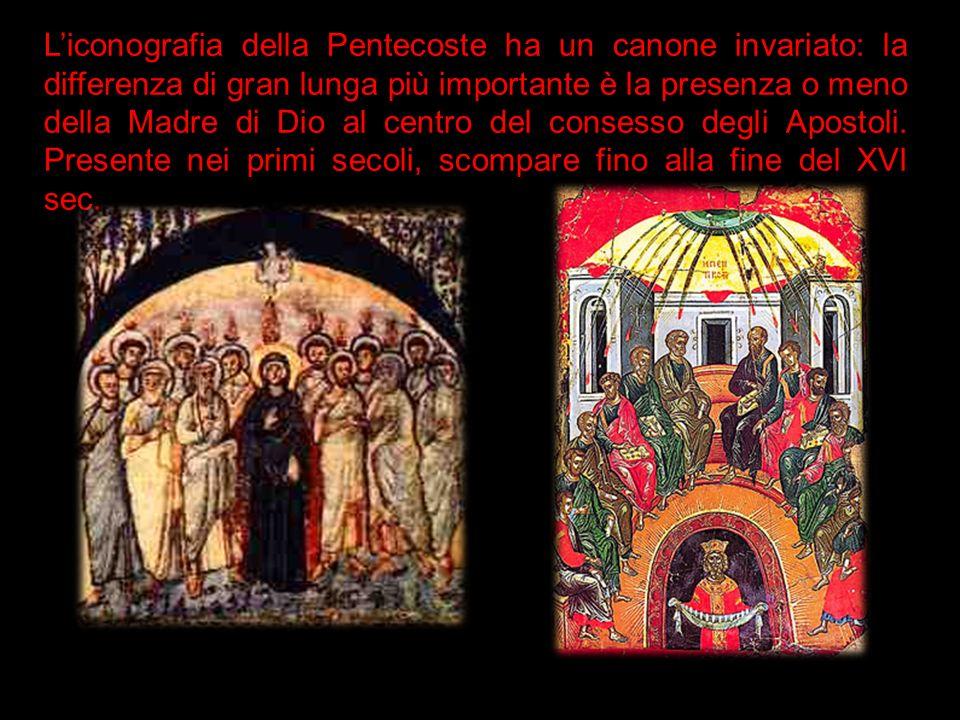 Liconografia della Pentecoste ha un canone invariato: la differenza di gran lunga più importante è la presenza o meno della Madre di Dio al centro del