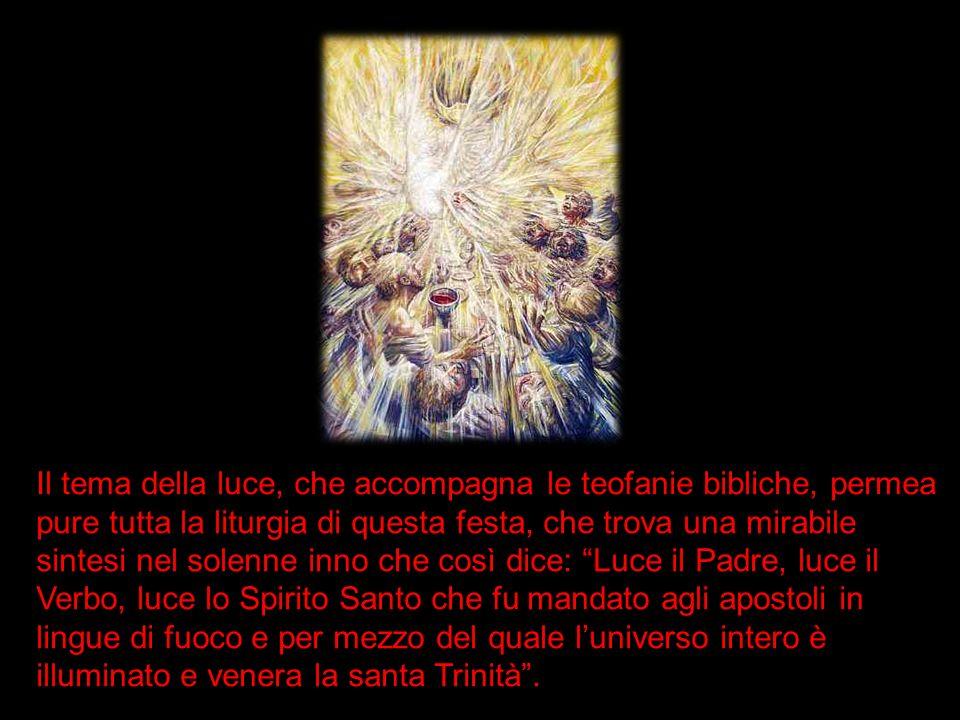Il tema della luce, che accompagna le teofanie bibliche, permea pure tutta la liturgia di questa festa, che trova una mirabile sintesi nel solenne inn