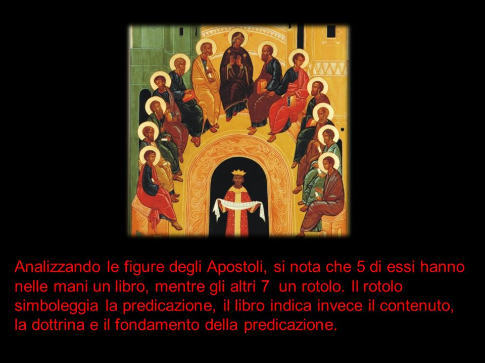 Analizzando le figure degli Apostoli, si nota che 5 di essi hanno nelle mani un libro, mentre gli altri 7 un rotolo. Il rotolo simboleggia la predicaz