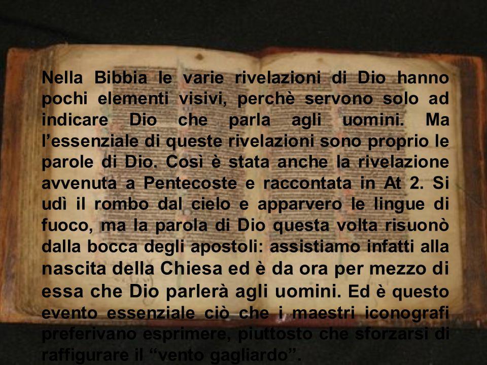 Nella Bibbia le varie rivelazioni di Dio hanno pochi elementi visivi, perchè servono solo ad indicare Dio che parla agli uomini. Ma lessenziale di que