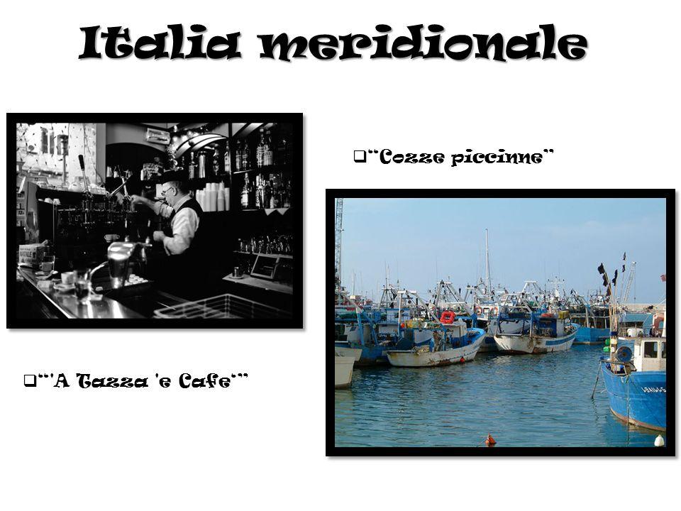 Italia meridionale 'A Tazza 'e Cafe Cozze piccinne