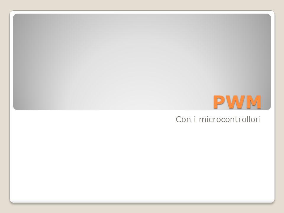 PWM Con i microcontrollori