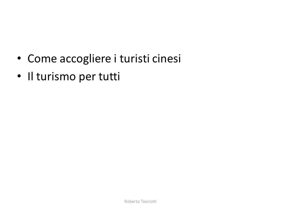 Come accogliere i turisti cinesi Il turismo per tutti Roberto Tasciotti