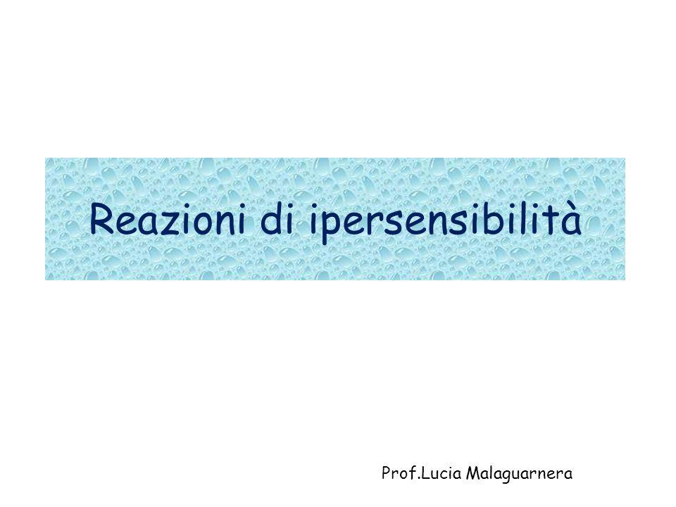 Reazioni di ipersensibilità Prof.Lucia Malaguarnera