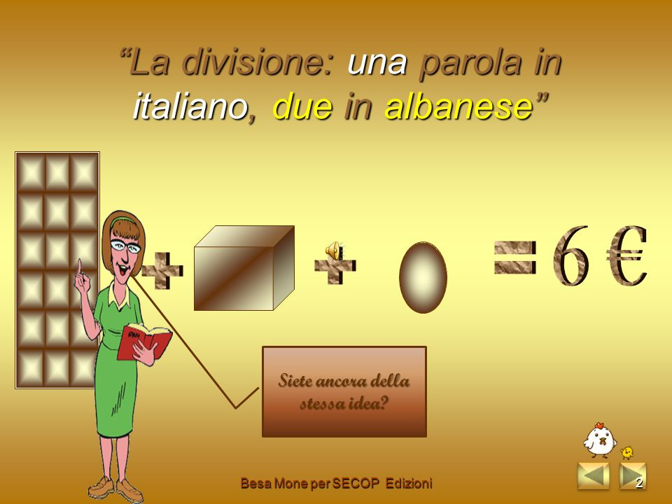 La divisione: una parola in italiano, due in albanese Besa Mone per SECOP Edizioni1