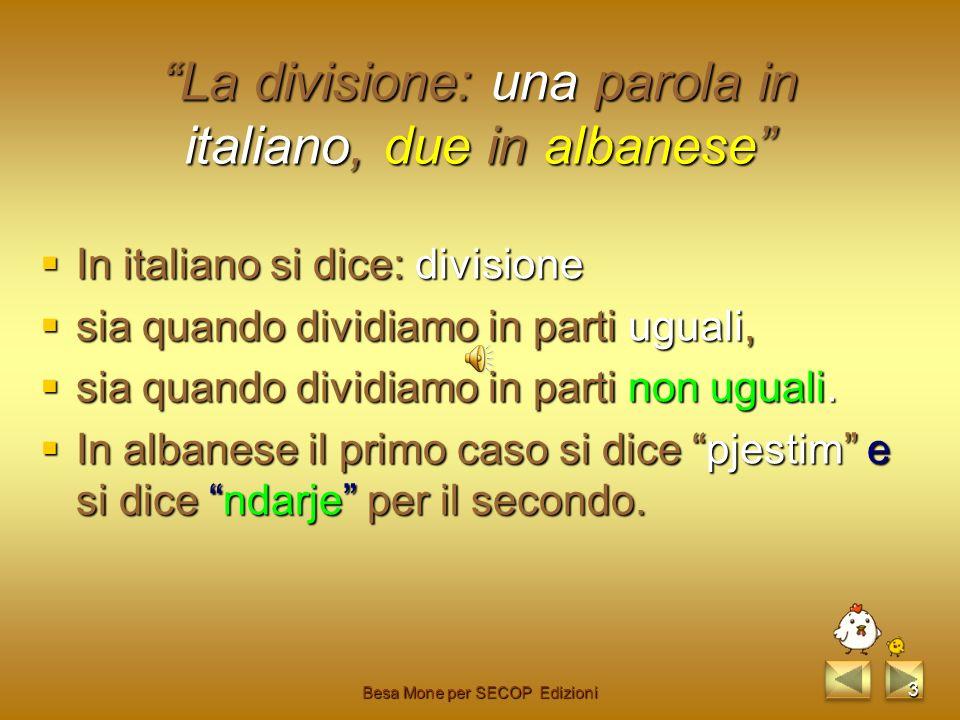 In italiano si dice: divisione sia quando dividiamo in parti uguali, sia quando dividiamo in parti non uguali.