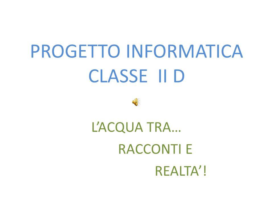 PROGETTO INFORMATICA CLASSE II D LACQUA TRA… RACCONTI E REALTA!
