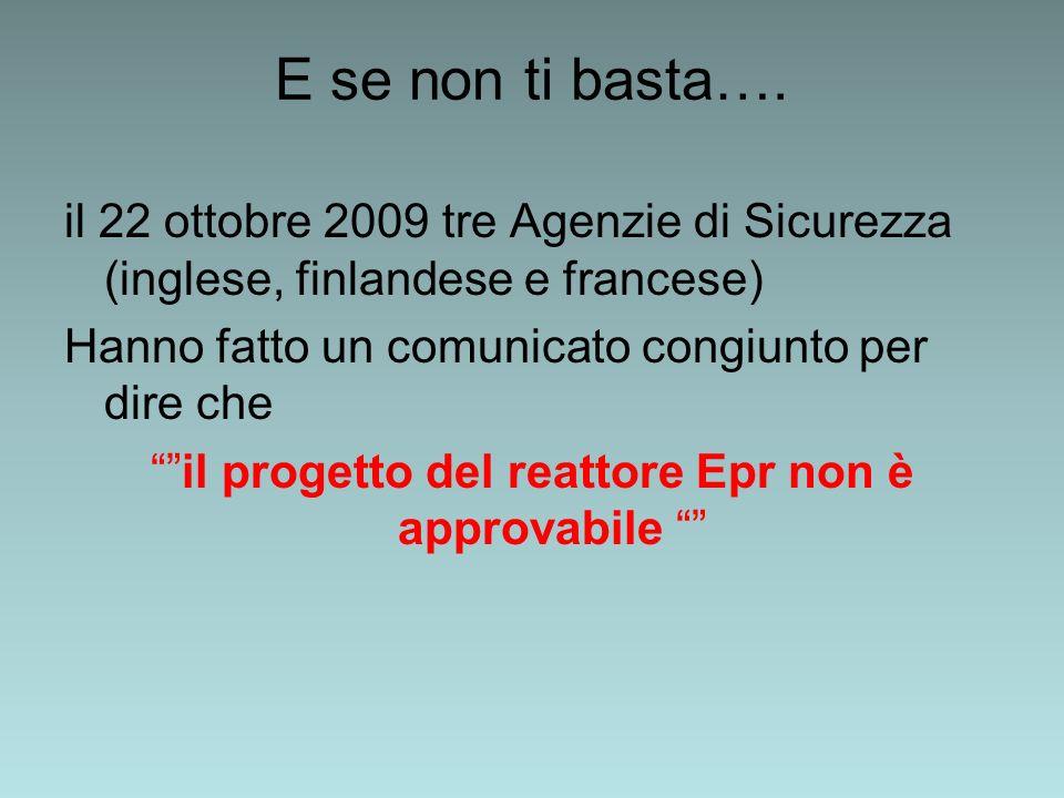 E se non ti basta…. il 22 ottobre 2009 tre Agenzie di Sicurezza (inglese, finlandese e francese) Hanno fatto un comunicato congiunto per dire che il p
