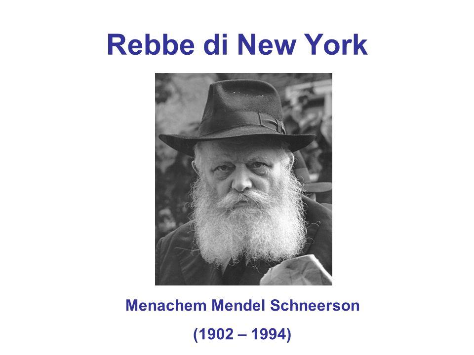 Rebbe di New York Menachem Mendel Schneerson (1902 – 1994)