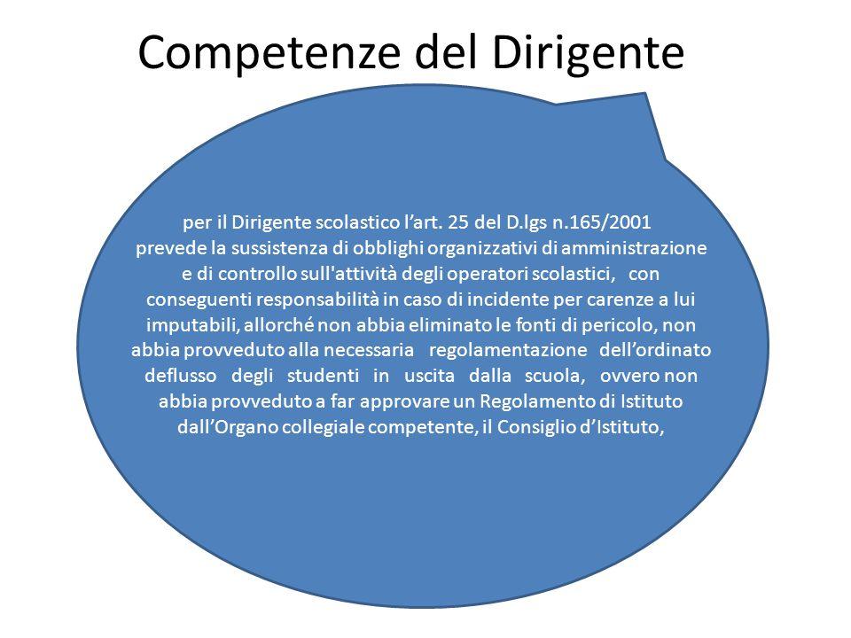 per il Dirigente scolastico lart. 25 del D.lgs n.165/2001 prevede la sussistenza di obblighi organizzativi di amministrazione e di controllo sull'atti