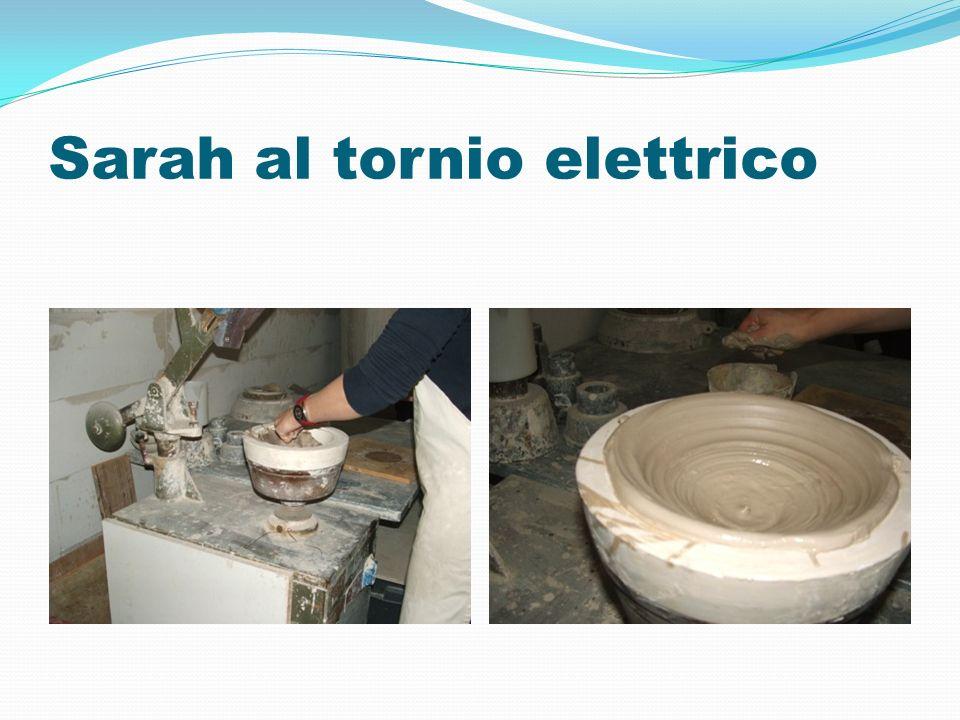 Sarah al tornio elettrico