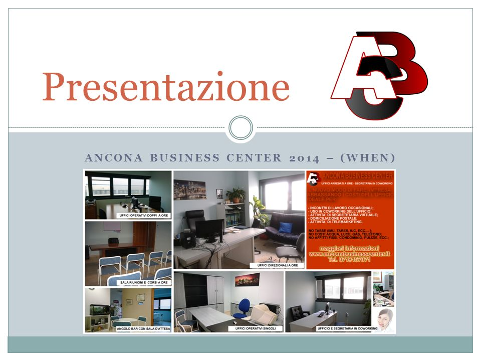ANCONA BUSINESS CENTER 2014 – (WHEN) Presentazione