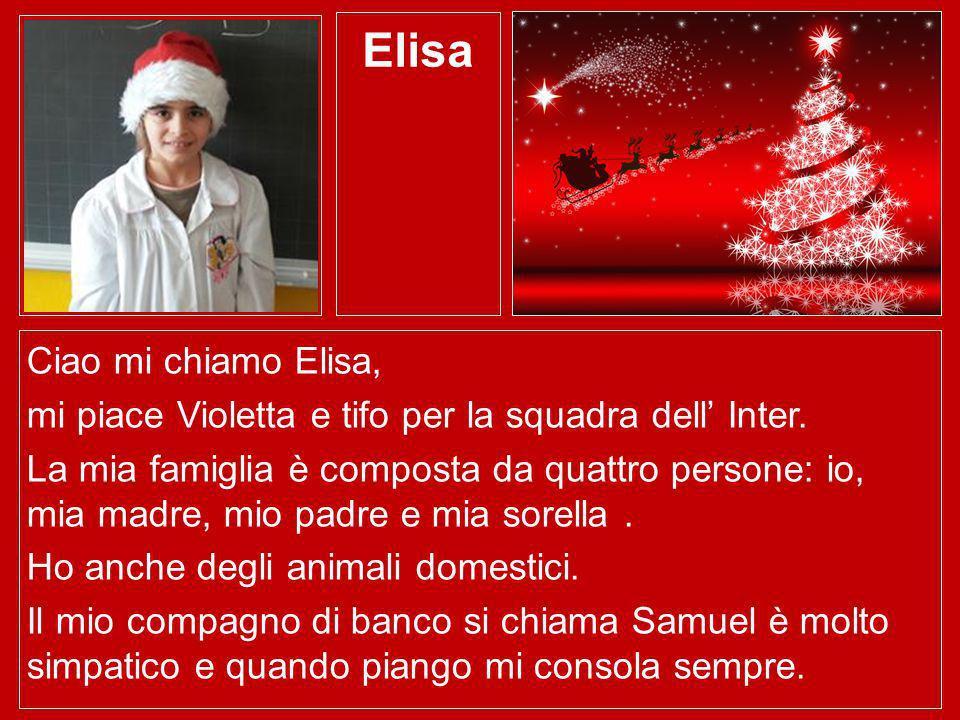 Elisa Ciao mi chiamo Elisa, mi piace Violetta e tifo per la squadra dell Inter. La mia famiglia è composta da quattro persone: io, mia madre, mio padr