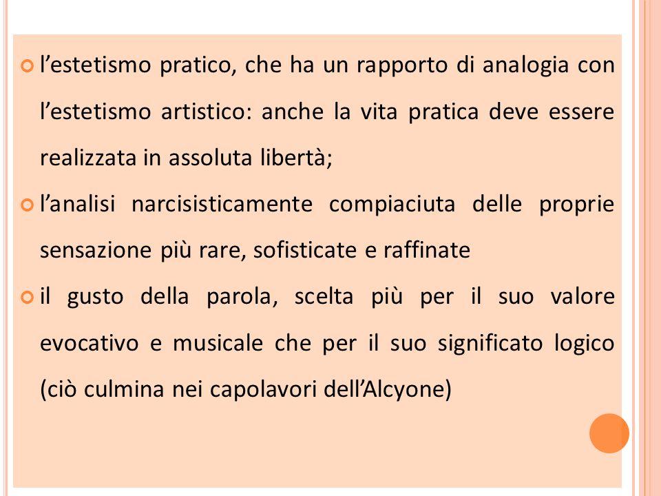 lestetismo pratico, che ha un rapporto di analogia con lestetismo artistico: anche la vita pratica deve essere realizzata in assoluta libertà; lanalis