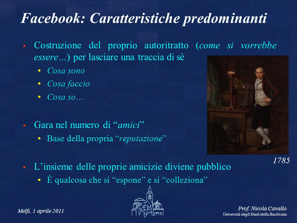 Melfi, 1 aprile 2011 Prof. Nicola Cavallo Università degli Studi della Basilicata Facebook: Caratteristiche predominanti Costruzione del proprio autor