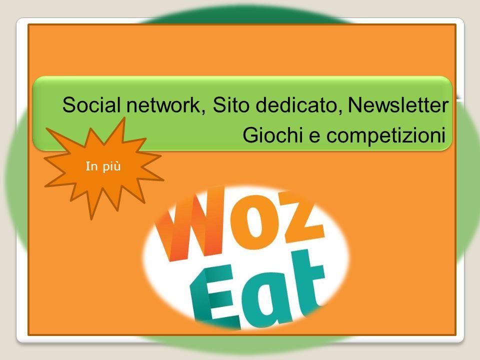 Social network, Sito dedicato, Newsletter Giochi e competizioni In più