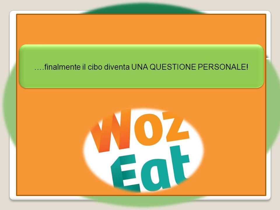 ….finalmente il cibo diventa UNA QUESTIONE PERSONALE!
