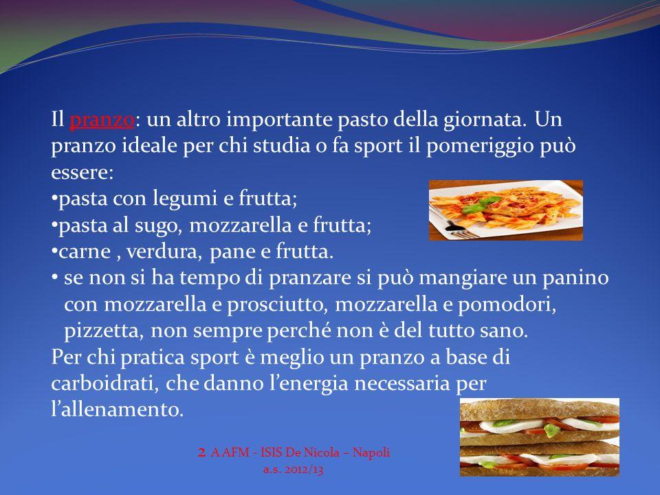 Il pranzo: un altro importante pasto della giornata. Un pranzo ideale per chi studia o fa sport il pomeriggio può essere: pasta con legumi e frutta; p