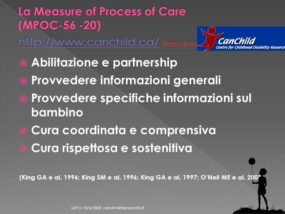 Abilitazione e partnership Provvedere informazioni generali Provvedere specifiche informazioni sul bambino Cura coordinata e comprensiva Cura rispetto