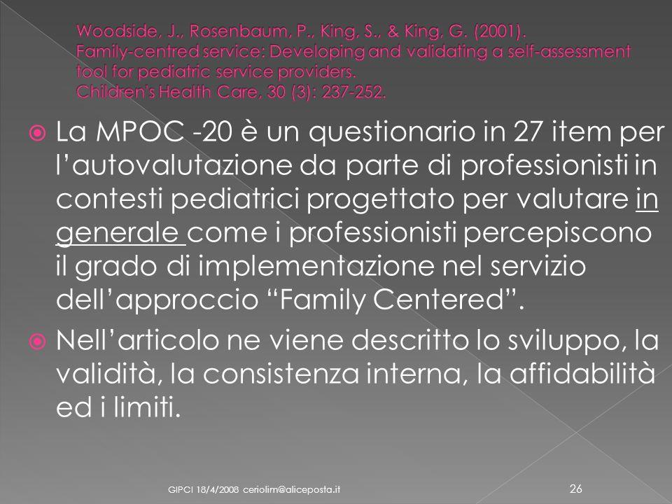 La MPOC -20 è un questionario in 27 item per lautovalutazione da parte di professionisti in contesti pediatrici progettato per valutare in generale co