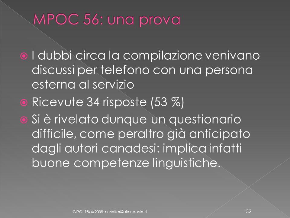 I dubbi circa la compilazione venivano discussi per telefono con una persona esterna al servizio Ricevute 34 risposte (53 %) Si è rivelato dunque un q