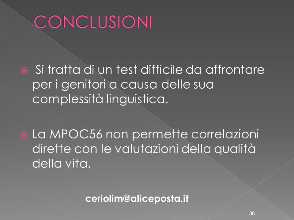 Si tratta di un test difficile da affrontare per i genitori a causa delle sua complessità linguistica. La MPOC56 non permette correlazioni dirette con