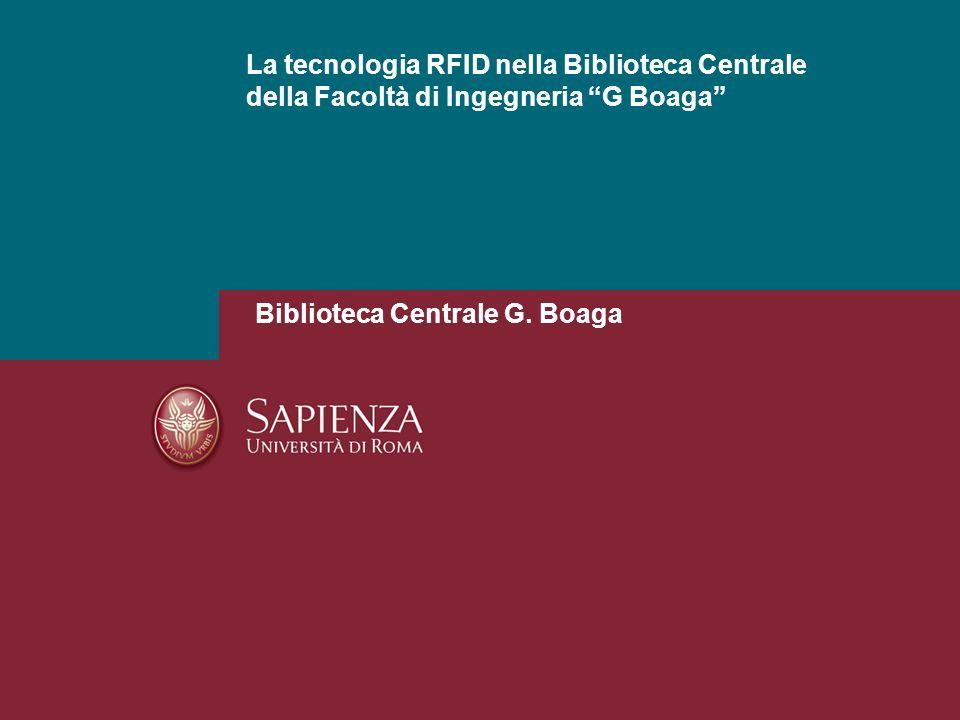 La tecnologia RFID nella Biblioteca Centrale della Facoltà di Ingegneria G Boaga Biblioteca Centrale G.