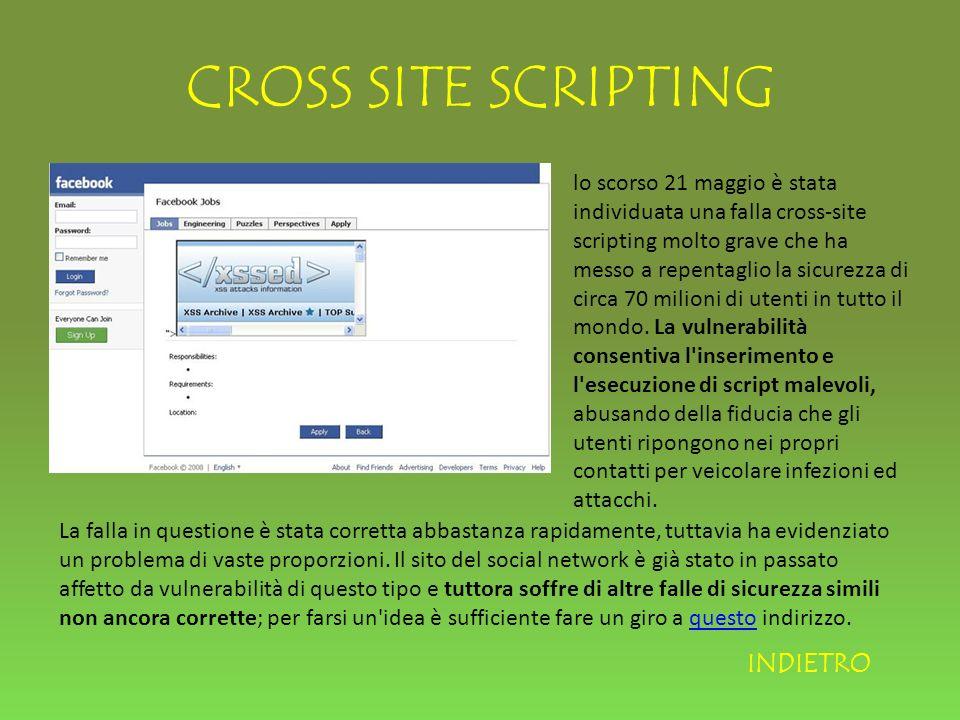 CROSS SITE SCRIPTING lo scorso 21 maggio è stata individuata una falla cross-site scripting molto grave che ha messo a repentaglio la sicurezza di circa 70 milioni di utenti in tutto il mondo.