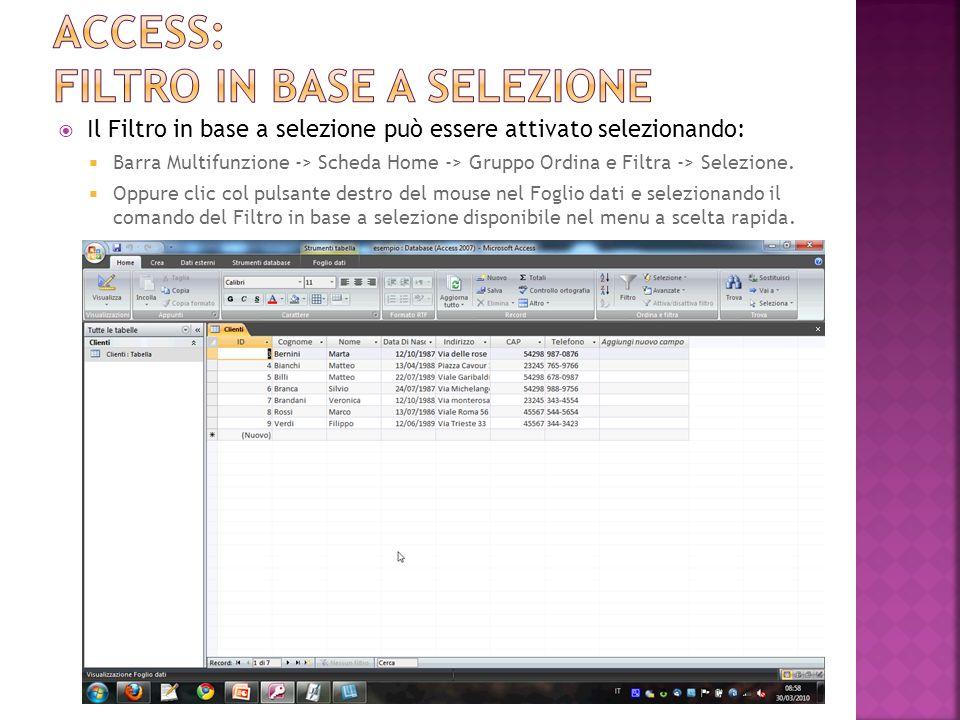 Il Filtro in base a selezione può essere attivato selezionando: Barra Multifunzione -> Scheda Home -> Gruppo Ordina e Filtra -> Selezione.