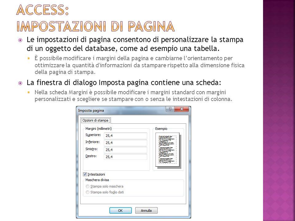 Le impostazioni di pagina consentono di personalizzare la stampa di un oggetto del database, come ad esempio una tabella.