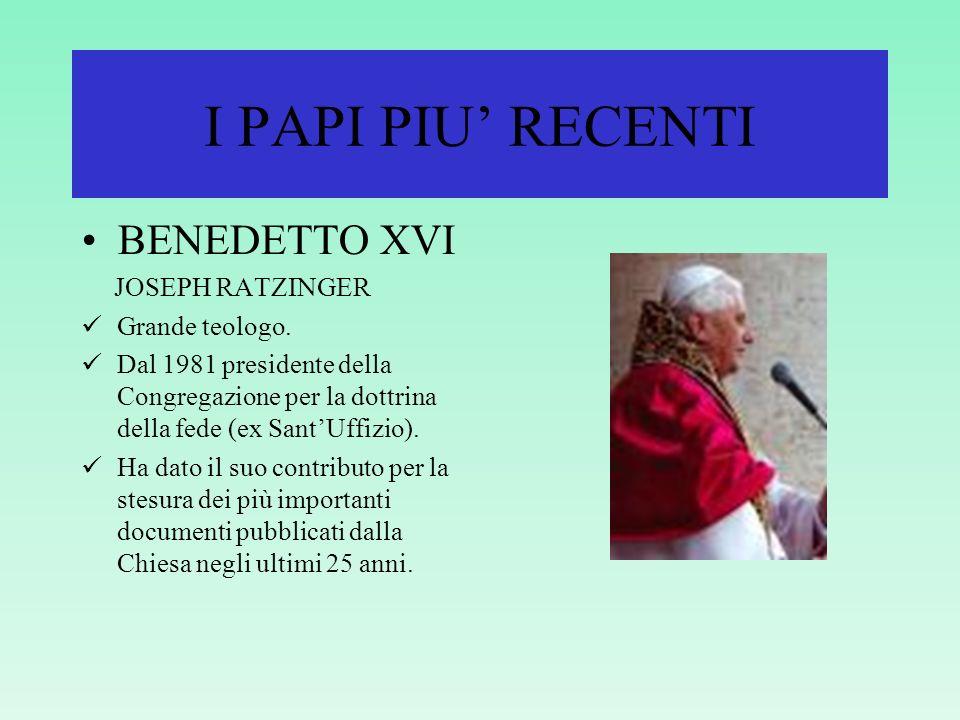 I PAPI PIU RECENTI GIOVANNI PAOLO II KAROL WOJTYLA E stato uno dei pontificati più lunghi della storia della Chiesa. E stato il Papa che più ha saputo