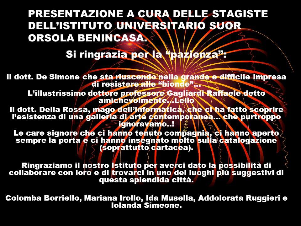 PRESENTAZIONE A CURA DELLE STAGISTE DELLISTITUTO UNIVERSITARIO SUOR ORSOLA BENINCASA.