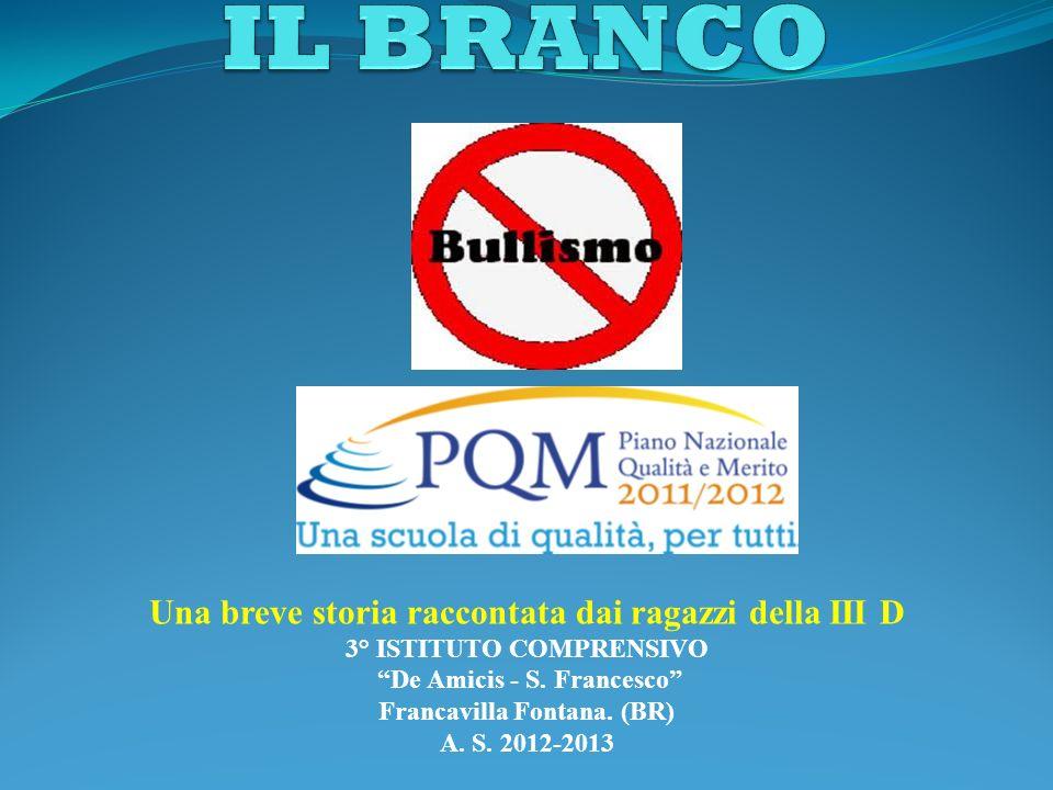 Una breve storia raccontata dai ragazzi della III D 3° ISTITUTO COMPRENSIVO De Amicis - S. Francesco Francavilla Fontana. (BR) A. S. 2012-2013