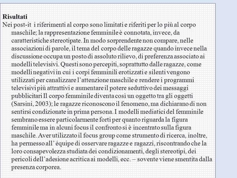 Risultati Nei post-it i riferimenti al corpo sono limitati e riferiti per lo più al corpo maschile; la rappresentazione femminile è connotata, invece, da caratteristiche stereotipate.