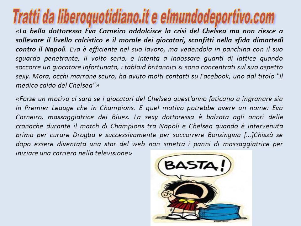 «La bella dottoressa Eva Carneiro addolcisce la crisi del Chelsea ma non riesce a sollevare il livello calcistico e il morale dei giocatori, sconfitti nella sfida dimartedì contro il Napoli.