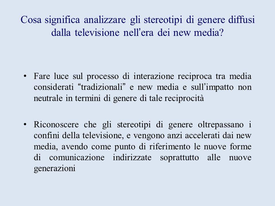 Cosa significa analizzare gli stereotipi di genere diffusi dalla televisione nellera dei new media.