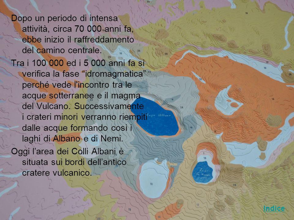Dopo un periodo di intensa attività, circa 70 000 anni fa, ebbe inizio il raffreddamento del camino centrale. Tra i 100 000 ed i 5 000 anni fa si veri