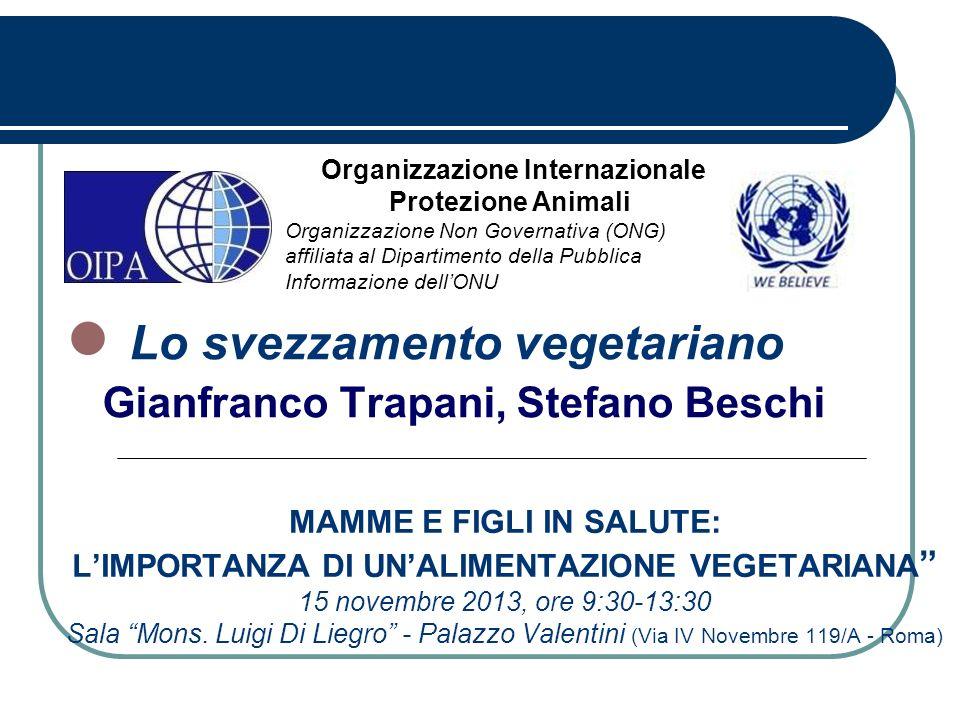 MAMME E FIGLI IN SALUTE: LIMPORTANZA DI UNALIMENTAZIONE VEGETARIANA 15 novembre 2013, ore 9:30-13:30 Sala Mons. Luigi Di Liegro - Palazzo Valentini (V