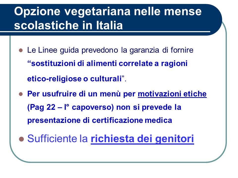 Opzione vegetariana nelle mense scolastiche in Italia Le Linee guida prevedono la garanzia di fornire sostituzioni di alimenti correlate a ragioni eti
