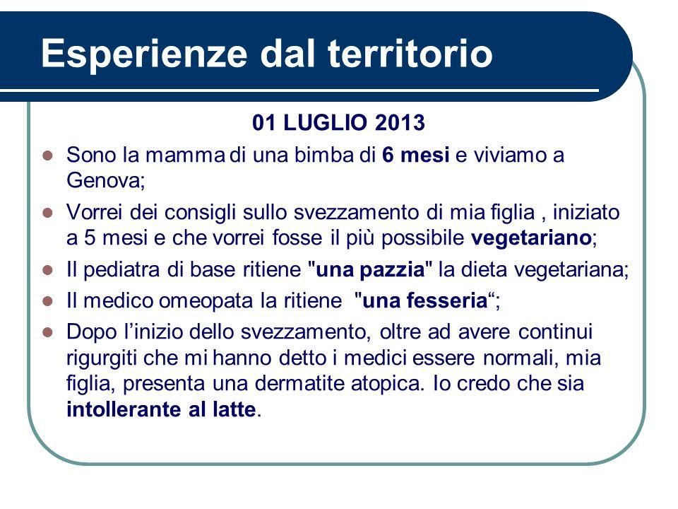 Esperienze dal territorio 01 LUGLIO 2013 Sono la mamma di una bimba di 6 mesi e viviamo a Genova; Vorrei dei consigli sullo svezzamento di mia figlia,