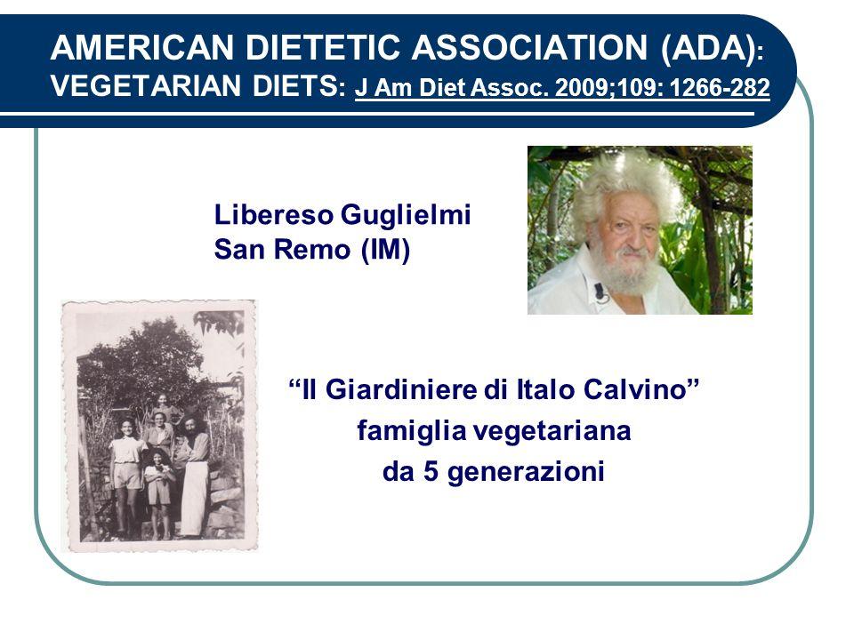 AMERICAN DIETETIC ASSOCIATION (ADA) : VEGETARIAN DIETS : J Am Diet Assoc. 2009;109: 1266-282 Il Giardiniere di Italo Calvino famiglia vegetariana da 5