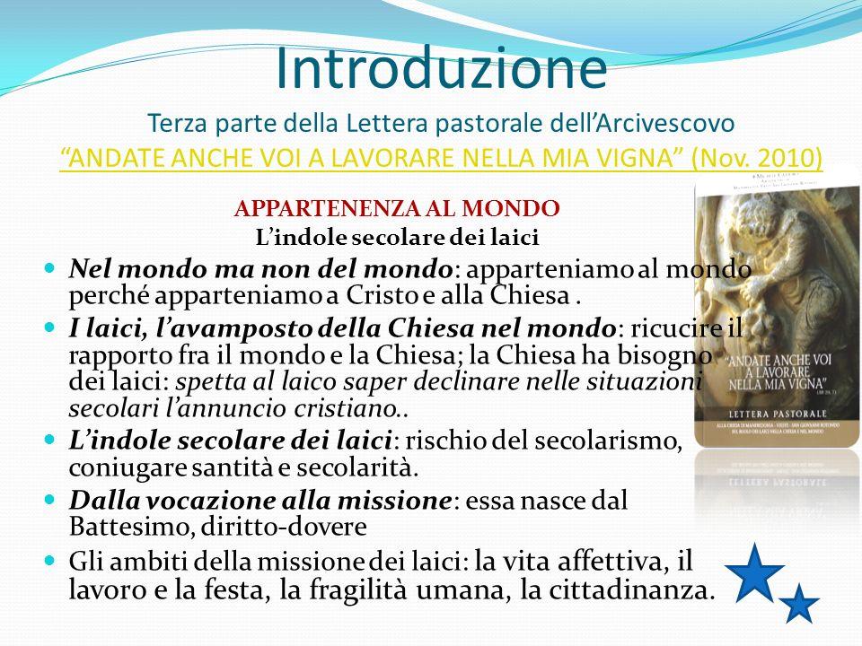 Introduzione Terza parte della Lettera pastorale dellArcivescovo ANDATE ANCHE VOI A LAVORARE NELLA MIA VIGNA (Nov.