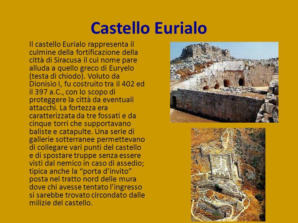 Castello Eurialo Il castello Eurialo rappresenta il culmine della fortificazione della città di Siracusa il cui nome pare alluda a quello greco di Eur