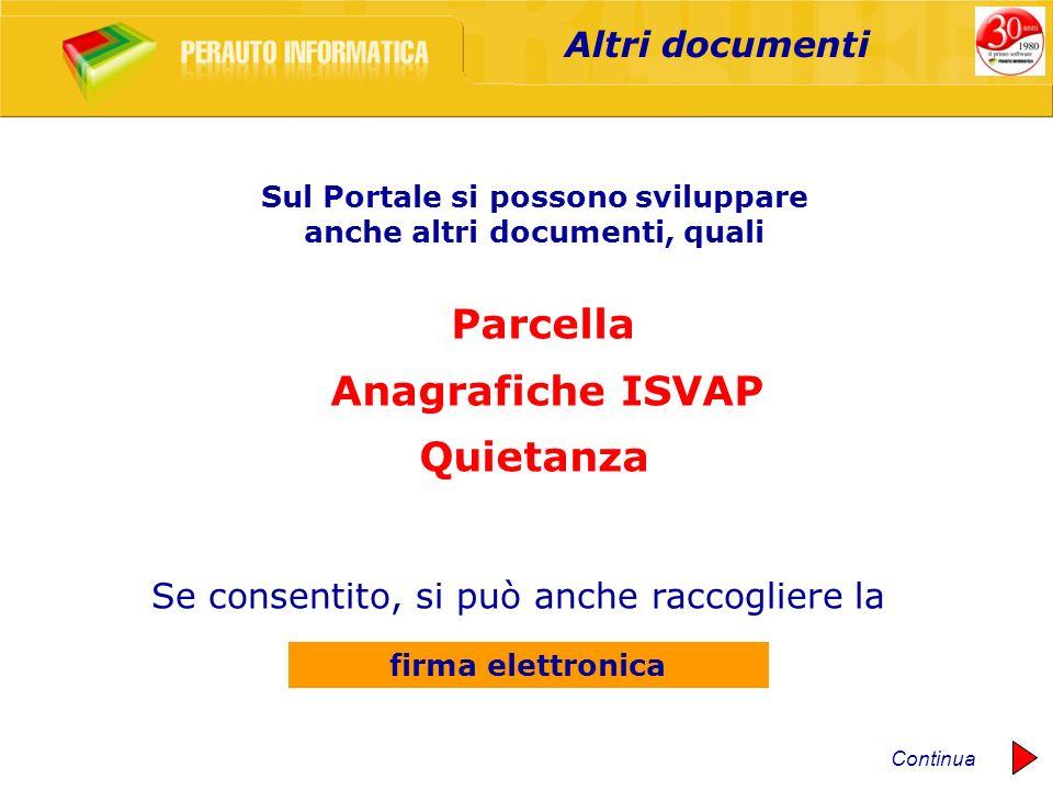 Se consentito, si può anche raccogliere la Altri documenti firma elettronica Sul Portale si possono sviluppare anche altri documenti, quali Parcella A