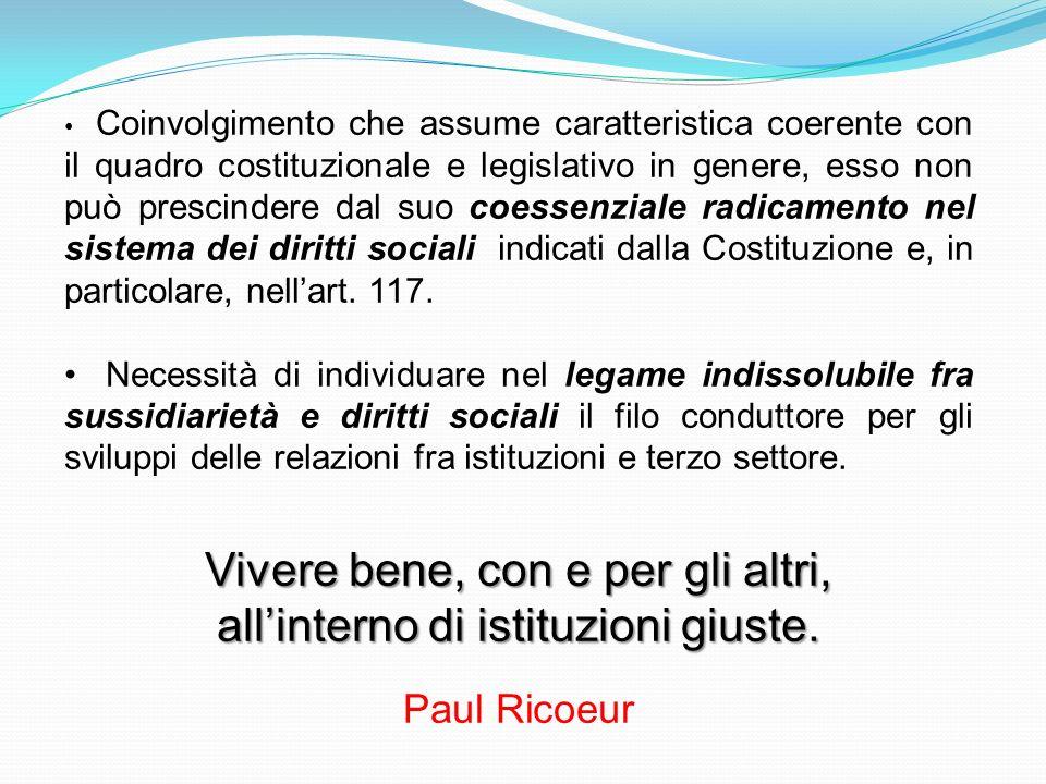 Coinvolgimento che assume caratteristica coerente con il quadro costituzionale e legislativo in genere, esso non può prescindere dal suo coessenziale