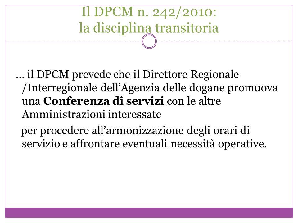 Il DPCM n. 242/2010: la disciplina transitoria … il DPCM prevede che il Direttore Regionale /Interregionale dellAgenzia delle dogane promuova una Conf