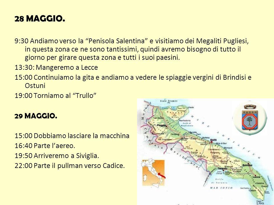 28 MAGGIO. 9:30 Andiamo verso la Penisola Salentina e visitiamo dei Megaliti Pugliesi, in questa zona ce ne sono tantissimi, quindi avremo bisogno di