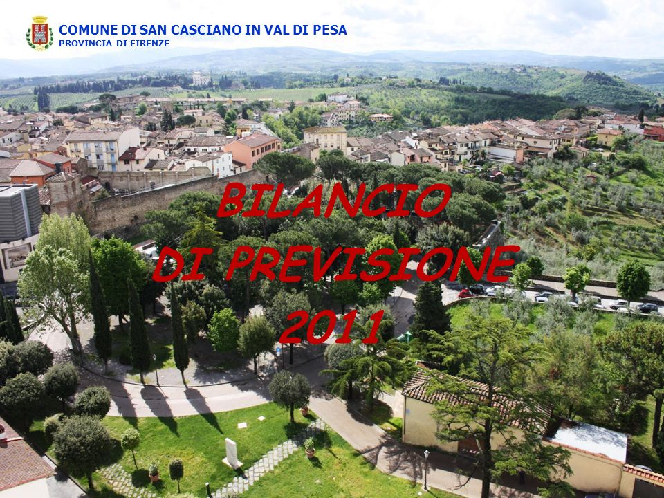 BILANCIO DI PREVISIONE 2011 COMUNE DI SAN CASCIANO IN VAL DI PESA PROVINCIA DI FIRENZE
